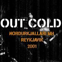 OUT COLD á Íslandi 2001